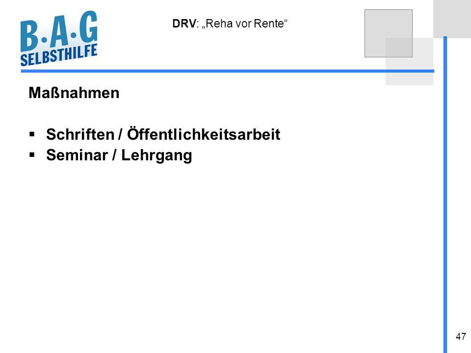 47 DRV: Reha vor Rente Maßnahmen Schriften / Öffentlichkeitsarbeit Seminar / Lehrgang