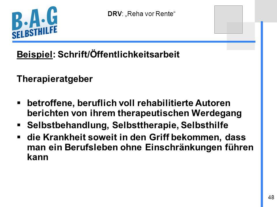 48 DRV: Reha vor Rente Beispiel: Schrift/Öffentlichkeitsarbeit Therapieratgeber betroffene, beruflich voll rehabilitierte Autoren berichten von ihrem