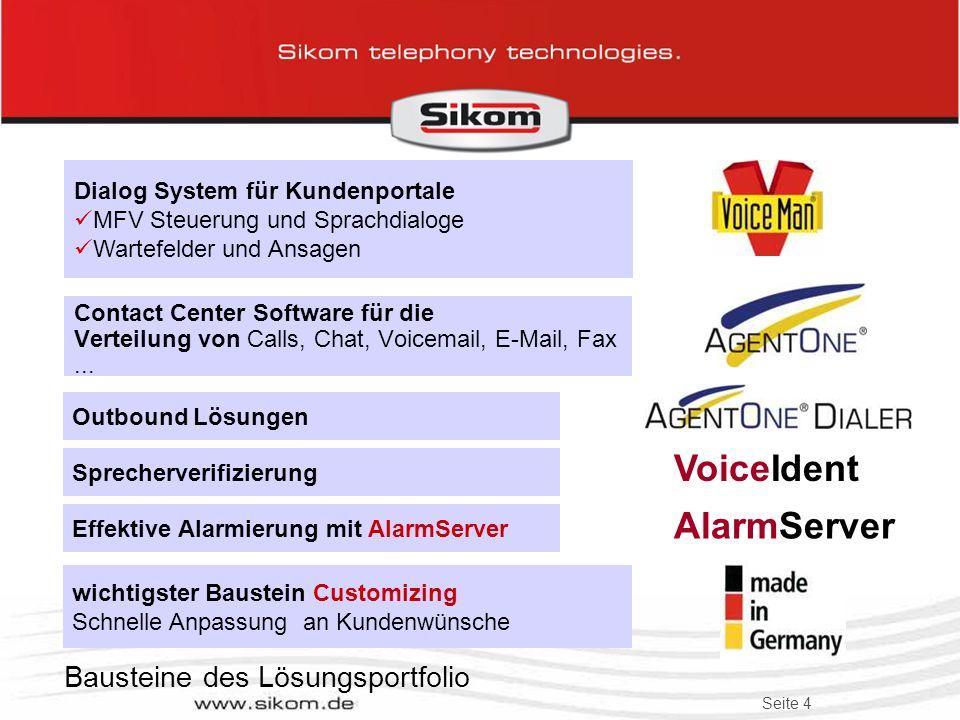 Seite 14 VoiceIdent ist die ideale Lösung für: Banken Versandhäuser Transport & Logistik Unternehmen Anbieter von Sicherheits Dienstleistungen HelpDesk - Passwort Reset http://sikomhd.darktech.org:8082/SV_Webadmin/Login.aspx VoiceIdent – Die ideale Lösung