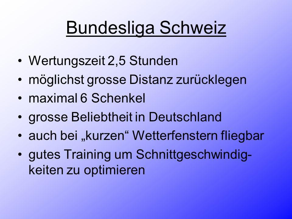 Bundesliga Schweiz Wertungszeit 2,5 Stunden möglichst grosse Distanz zurücklegen maximal 6 Schenkel grosse Beliebtheit in Deutschland auch bei kurzen
