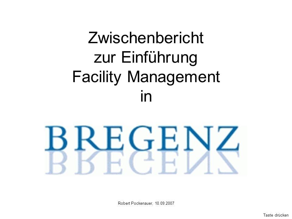 Robert Pockenauer, 10.09.2007 Zwischenbericht zur Einführung Facility Management in Taste drücken