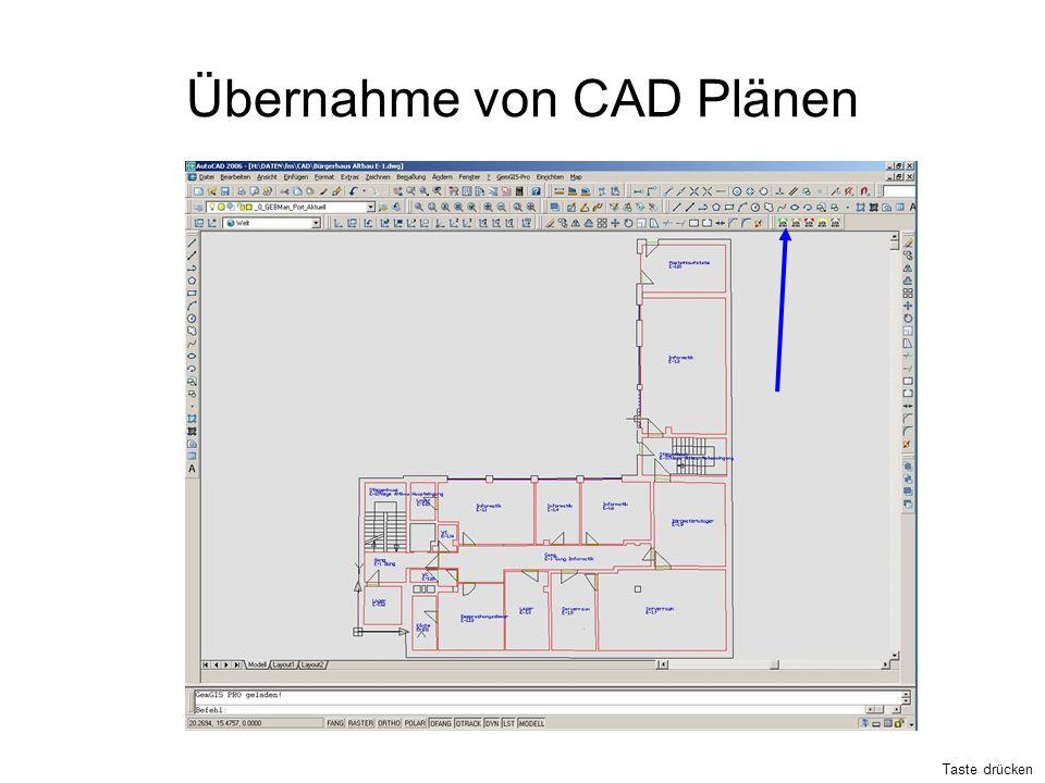 Übernahme von CAD Plänen Taste drücken