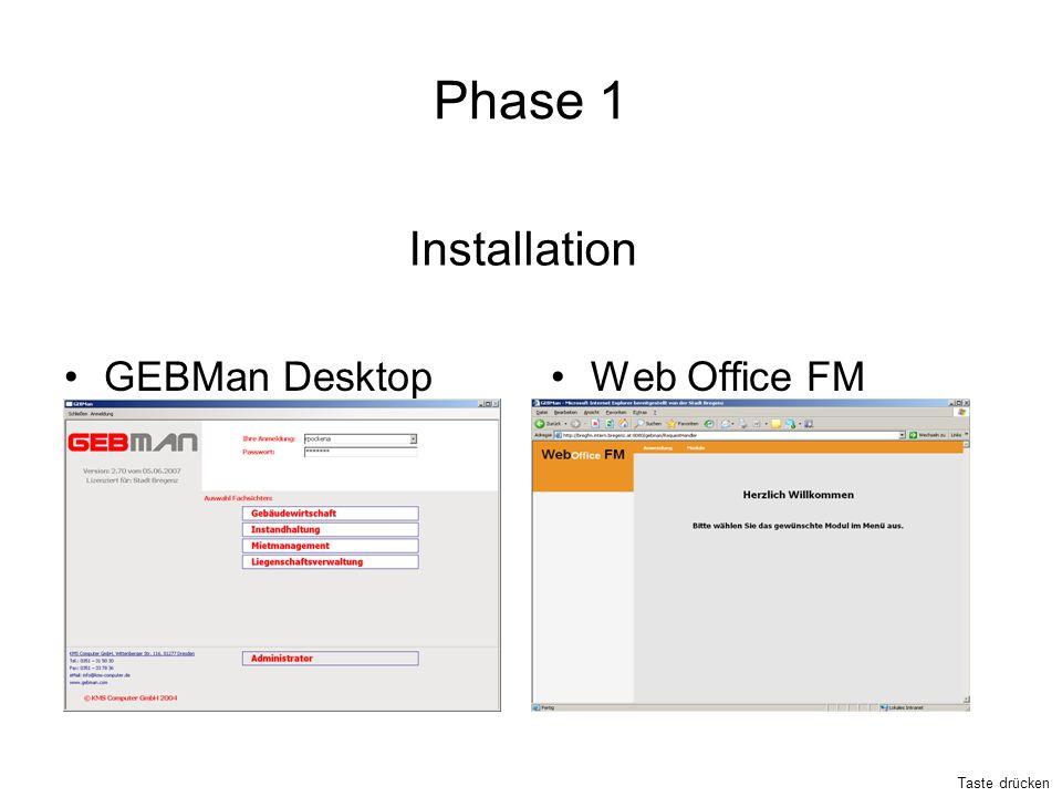 Phase 1 GEBMan DesktopWeb Office FM Installation Taste drücken