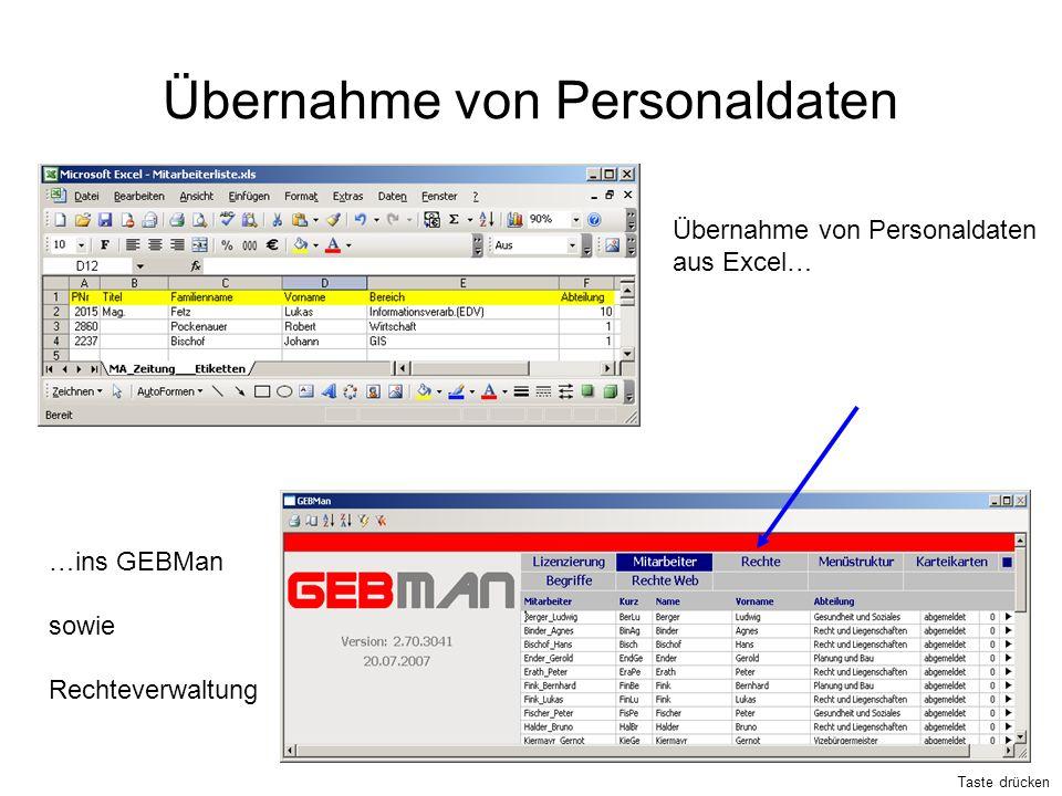Übernahme von Personaldaten aus Excel… …ins GEBMan sowie Rechteverwaltung Taste drücken