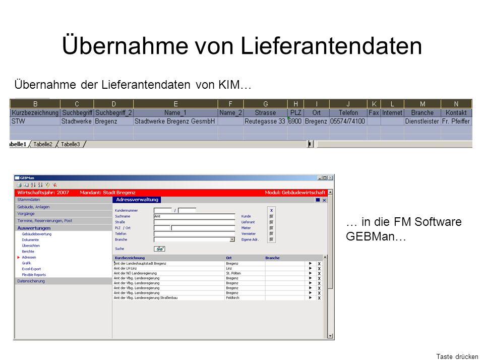 Übernahme von Lieferantendaten Übernahme der Lieferantendaten von KIM… … in die FM Software GEBMan… Taste drücken