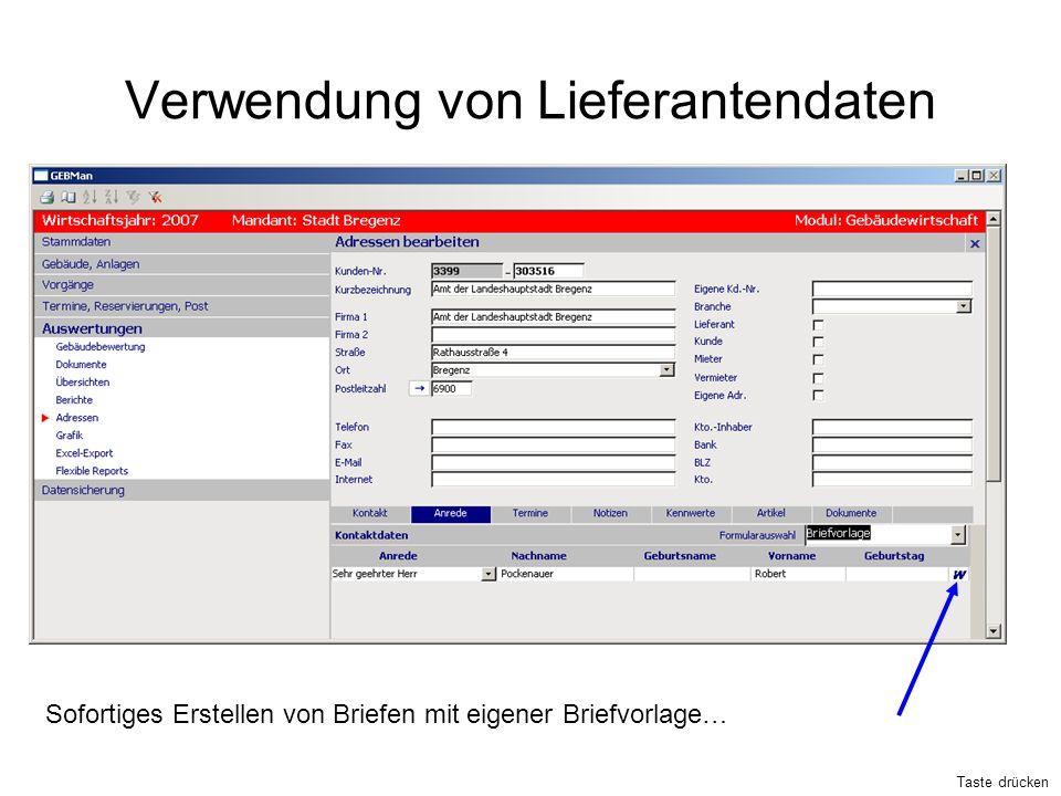 Verwendung von Lieferantendaten Sofortiges Erstellen von Briefen mit eigener Briefvorlage… Taste drücken