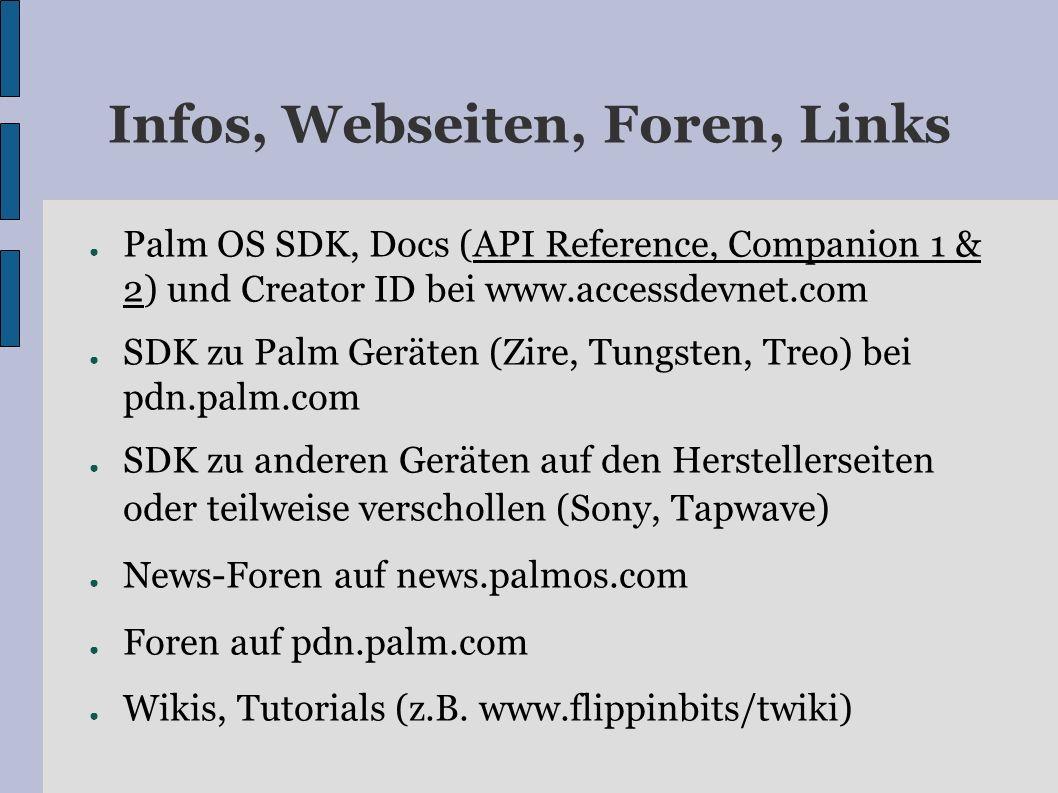 Infos, Webseiten, Foren, Links Palm OS SDK, Docs (API Reference, Companion 1 & 2) und Creator ID bei www.accessdevnet.com SDK zu Palm Geräten (Zire, T