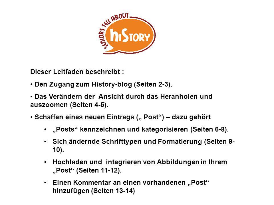 Dieser Leitfaden beschreibt : Den Zugang zum History-blog (Seiten 2-3).