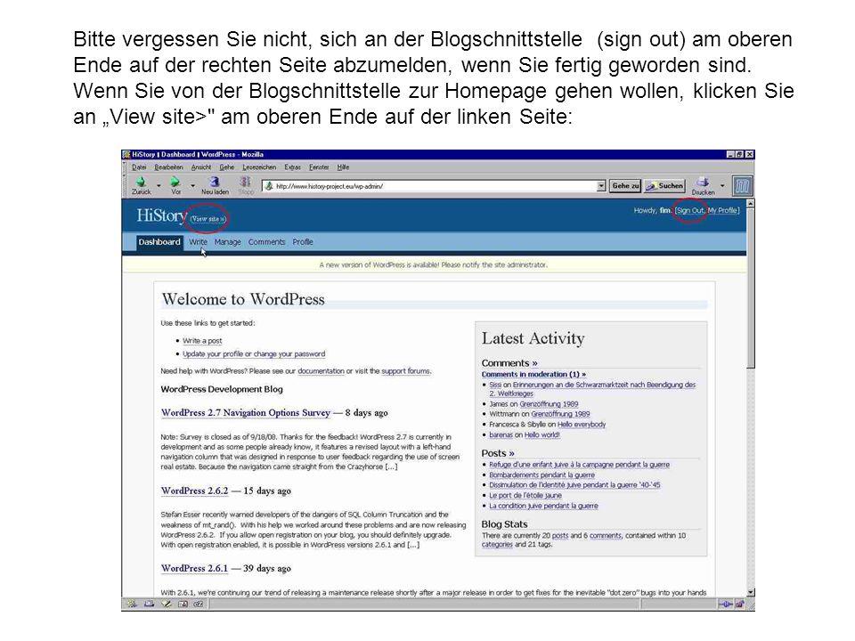 Bitte vergessen Sie nicht, sich an der Blogschnittstelle (sign out) am oberen Ende auf der rechten Seite abzumelden, wenn Sie fertig geworden sind.