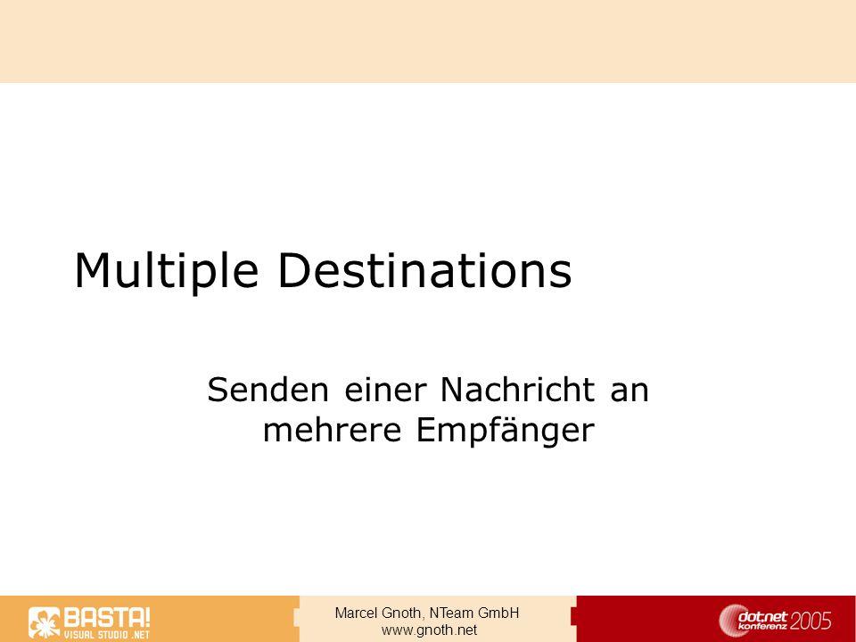 Marcel Gnoth, NTeam GmbH www.gnoth.net Multiple Destinations Senden einer Nachricht an mehrere Empfänger