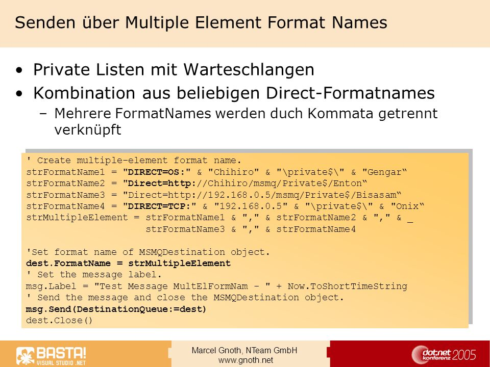 Marcel Gnoth, NTeam GmbH www.gnoth.net Senden über Multiple Element Format Names Private Listen mit Warteschlangen Kombination aus beliebigen Direct-F