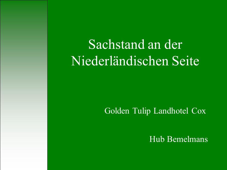 Sachstand an der Niederländischen Seite Golden Tulip Landhotel Cox Hub Bemelmans