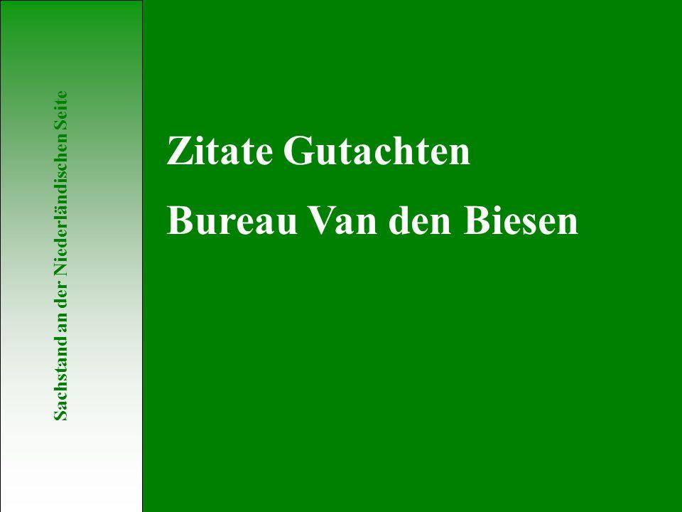 Sachstand an der Niederländischen Seite Zitate Gutachten Bureau Van den Biesen