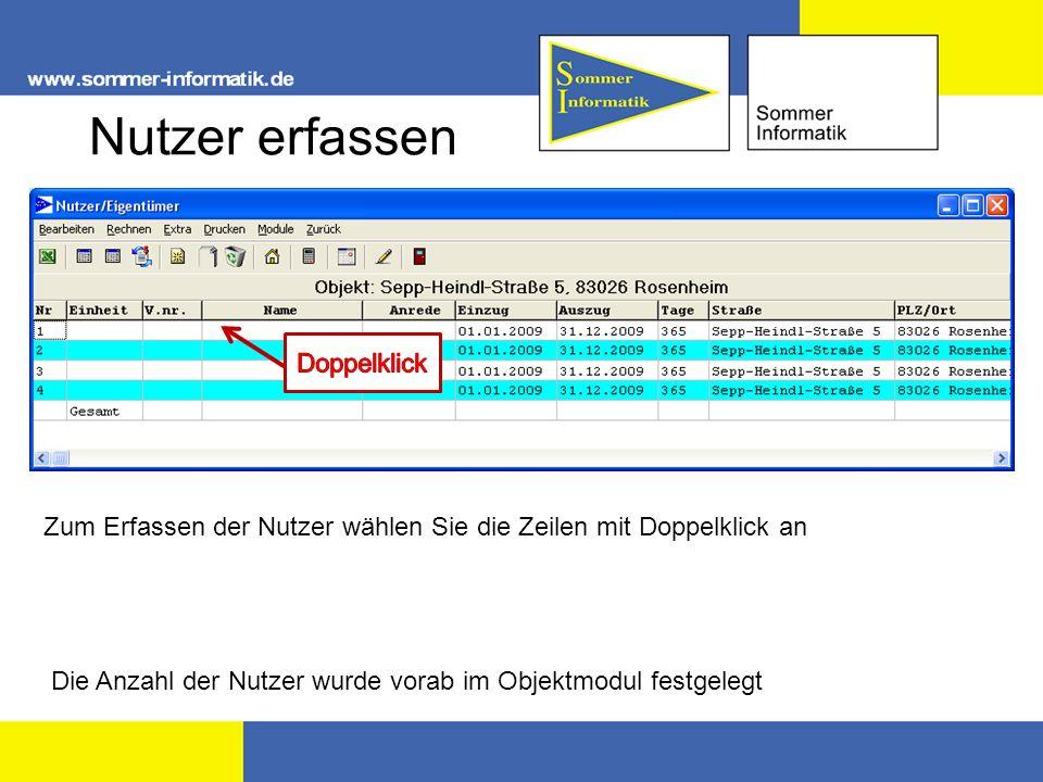 Nutzer erfassen Die Anzahl der Nutzer wurde vorab im Objektmodul festgelegt Zum Erfassen der Nutzer wählen Sie die Zeilen mit Doppelklick an