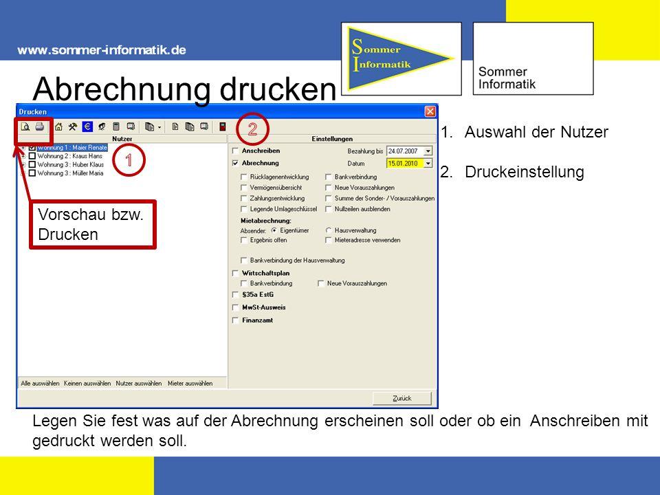 Abrechnung drucken Legen Sie fest was auf der Abrechnung erscheinen soll oder ob ein Anschreiben mit gedruckt werden soll. 1.Auswahl der Nutzer 2.Druc