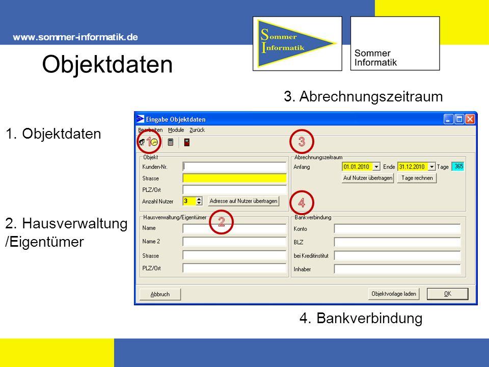 Objektdaten 1. Objektdaten 2. Hausverwaltung /Eigentümer 3. Abrechnungszeitraum 4. Bankverbindung