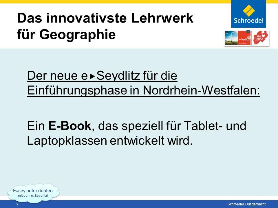 2 Schroedel. Gut gemacht. Das innovativste Lehrwerk für Geographie Der neue e Seydlitz für die Einführungsphase in Nordrhein-Westfalen: Ein E-Book, da