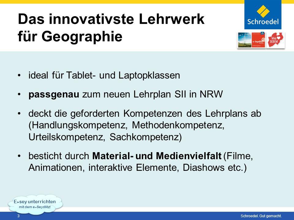 3 Schroedel. Gut gemacht. Das innovativste Lehrwerk für Geographie ideal für Tablet- und Laptopklassen passgenau zum neuen Lehrplan SII in NRW deckt d