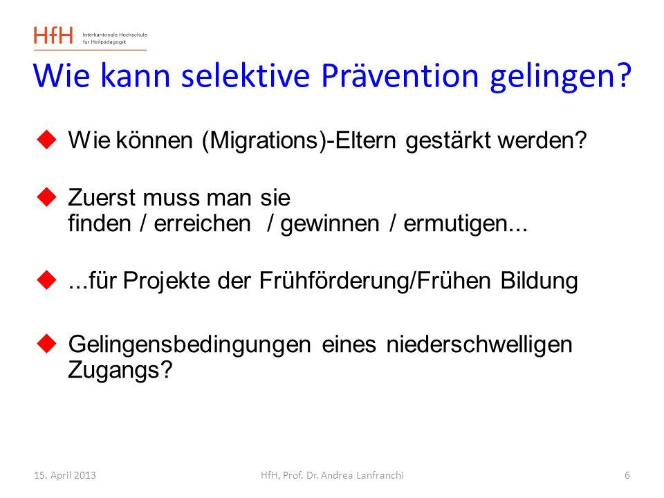 15.April 2013HfH, Prof. Dr. Andrea Lanfranchi 1.Früherkennung bis 3.