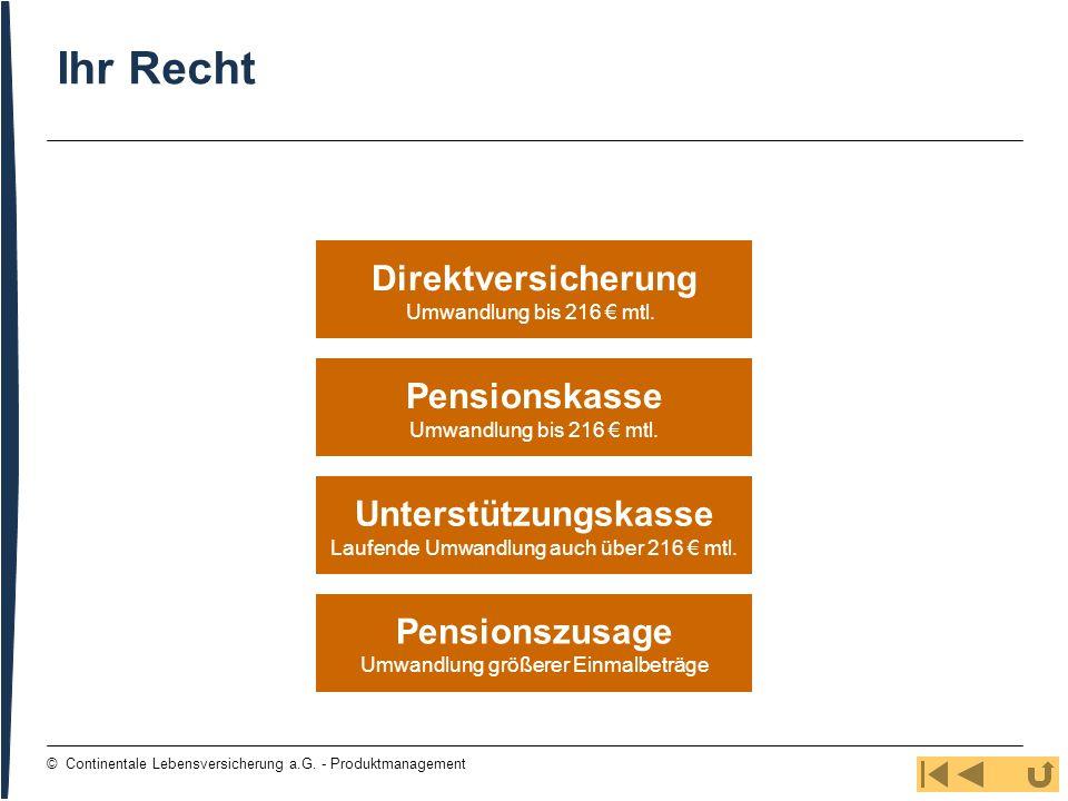 10 © Continentale Lebensversicherung a.G. - Produktmanagement Unterstützungskasse Laufende Umwandlung auch über 216 mtl. Direktversicherung Umwandlung