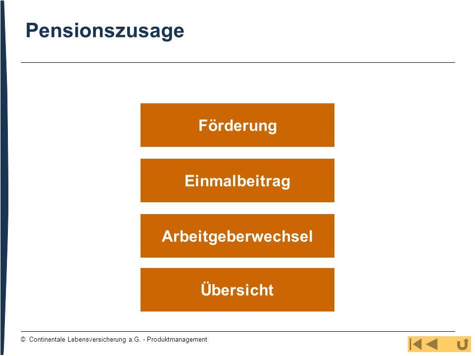 119 © Continentale Lebensversicherung a.G. - Produktmanagement Einmalbeitrag Übersicht Arbeitgeberwechsel Förderung Pensionszusage