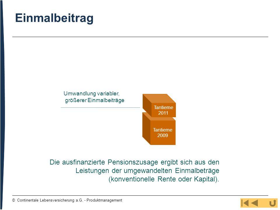122 © Continentale Lebensversicherung a.G. - Produktmanagement Einmalbeitrag Die ausfinanzierte Pensionszusage ergibt sich aus den Leistungen der umge