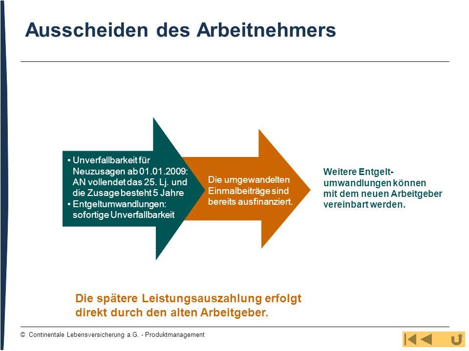 123 © Continentale Lebensversicherung a.G. - Produktmanagement Ausscheiden des Arbeitnehmers Weitere Entgelt- umwandlungen können mit dem neuen Arbeit