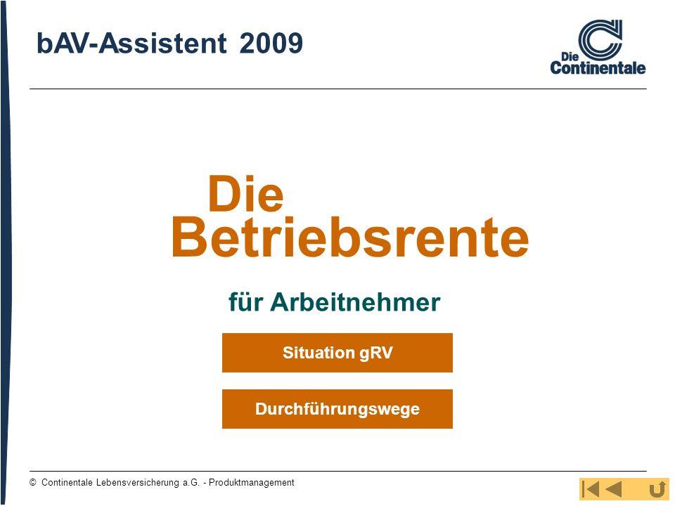 2 © Continentale Lebensversicherung a.G. - Produktmanagement für Arbeitnehmer Betriebsrente Die bAV-Assistent 2009 Durchführungswege Situation gRV