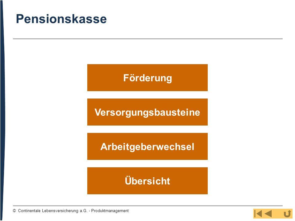 26 © Continentale Lebensversicherung a.G. - Produktmanagement Versorgungsbausteine Übersicht Arbeitgeberwechsel Förderung Pensionskasse