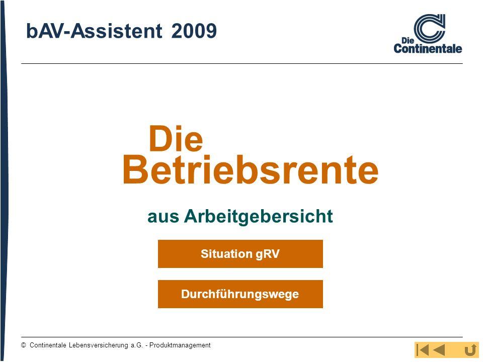 67 © Continentale Lebensversicherung a.G. - Produktmanagement Betriebsrente Die bAV-Assistent 2009 aus Arbeitgebersicht Durchführungswege Situation gR