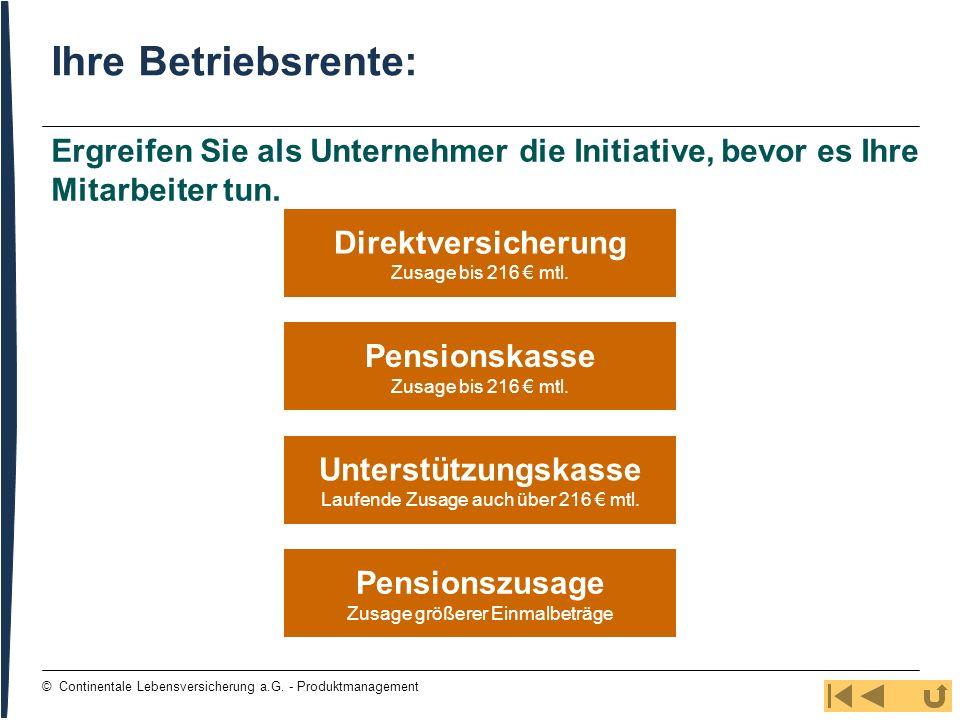75 © Continentale Lebensversicherung a.G. - Produktmanagement Unterstützungskasse Laufende Zusage auch über 216 mtl. Direktversicherung Zusage bis 216