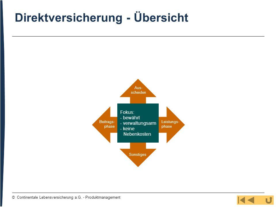 83 © Continentale Lebensversicherung a.G. - Produktmanagement Direktversicherung - Übersicht Beitrags- phase Aus- scheiden Leistungs- phase Sonstiges