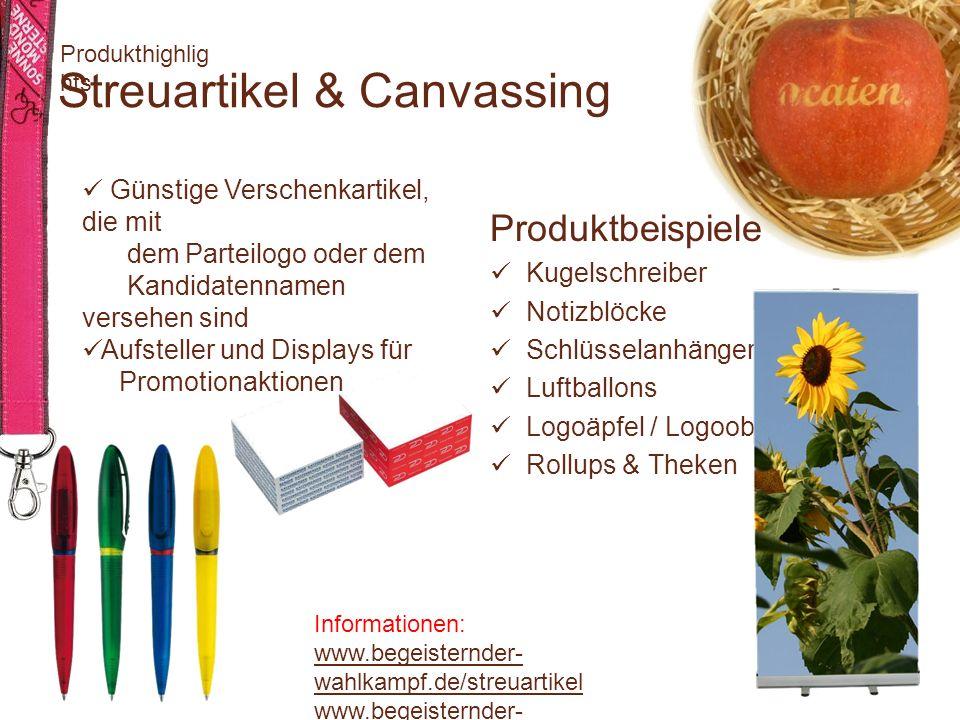 www.begeisternder- wahlkampf.de Informationen: www.begeisternder- wahlkampf.de/streuartikel www.begeisternder- wahlkampf.de/canvassing Streuartikel &