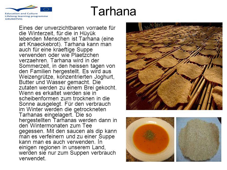 Tarhana Eines der unverzichtbaren vorraete für die Winterzeit, für die in Hüyük lebenden Menschen ist Tarhana (eine art Knaeckebrot). Tarhana kann man