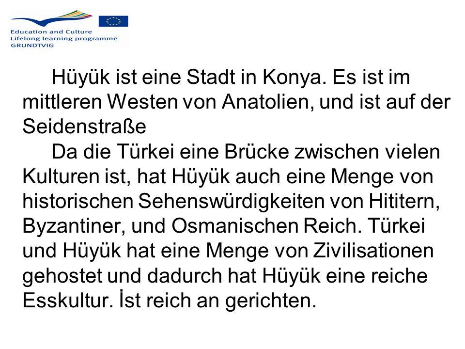 Hüyük ist eine Stadt in Konya. Es ist im mittleren Westen von Anatolien, und ist auf der Seidenstraße Da die Türkei eine Brücke zwischen vielen Kultur