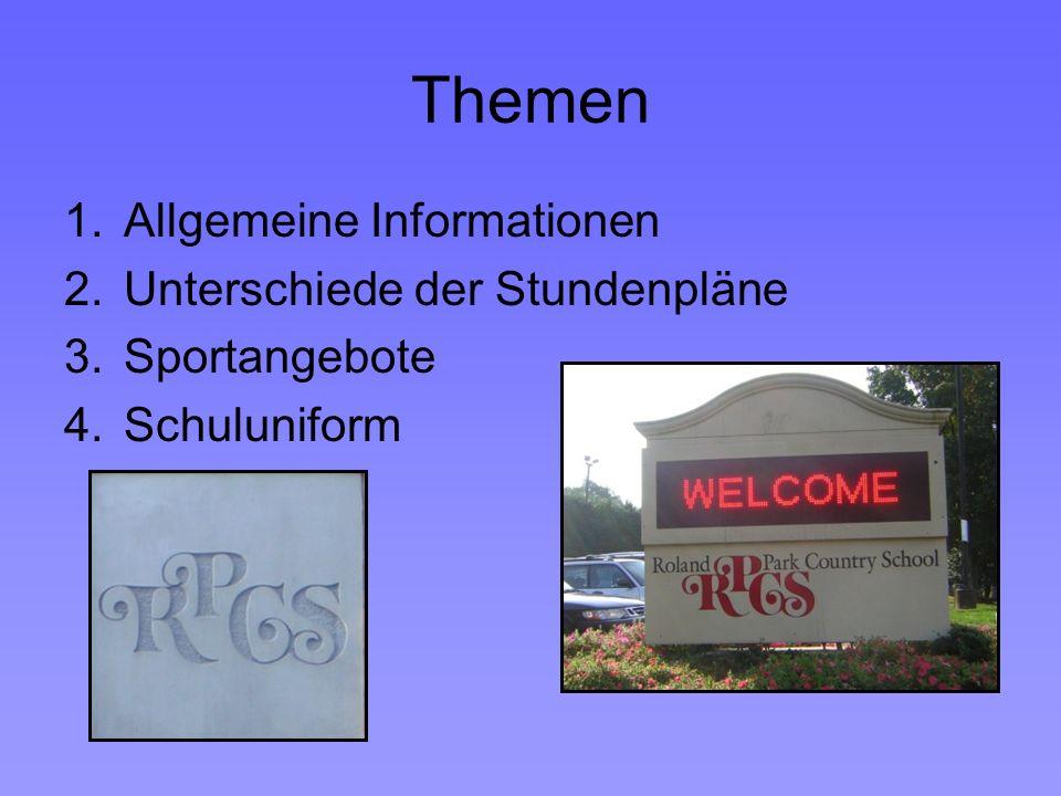 Themen 1.Allgemeine Informationen 2.Unterschiede der Stundenpläne 3.Sportangebote 4.Schuluniform