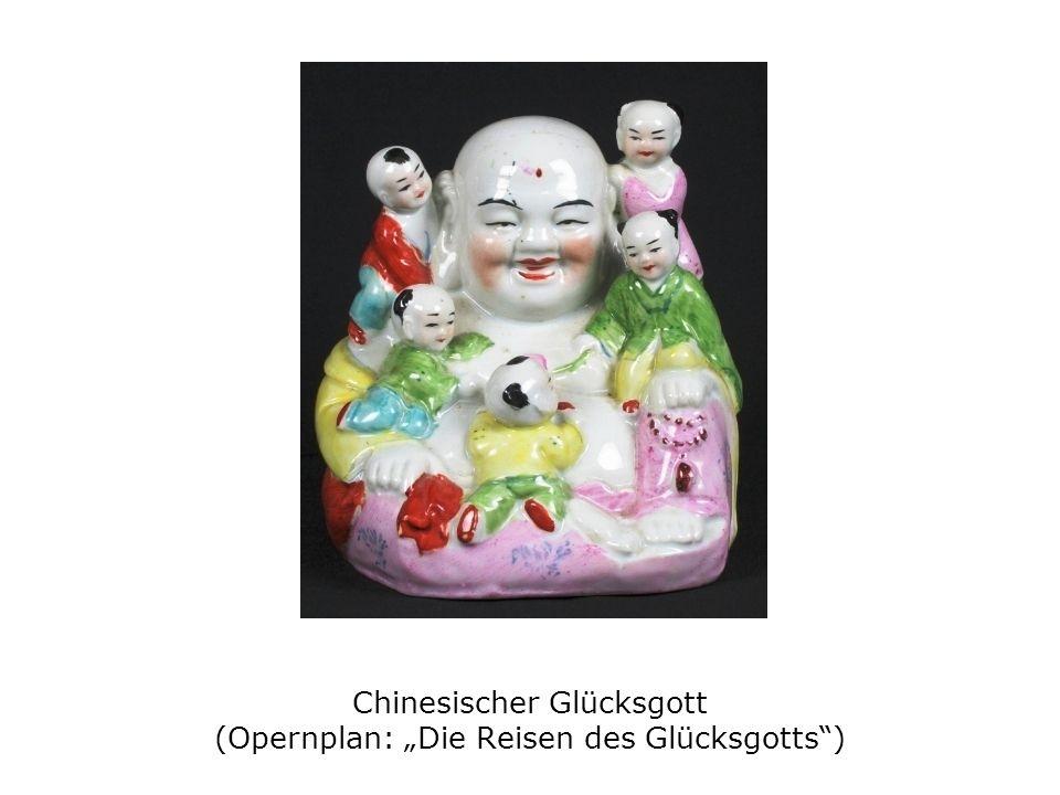 Chinesischer Glücksgott (Opernplan: Die Reisen des Glücksgotts)