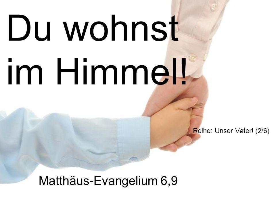Ihr sollt so beten. Matthäus-Evangelium 6,9