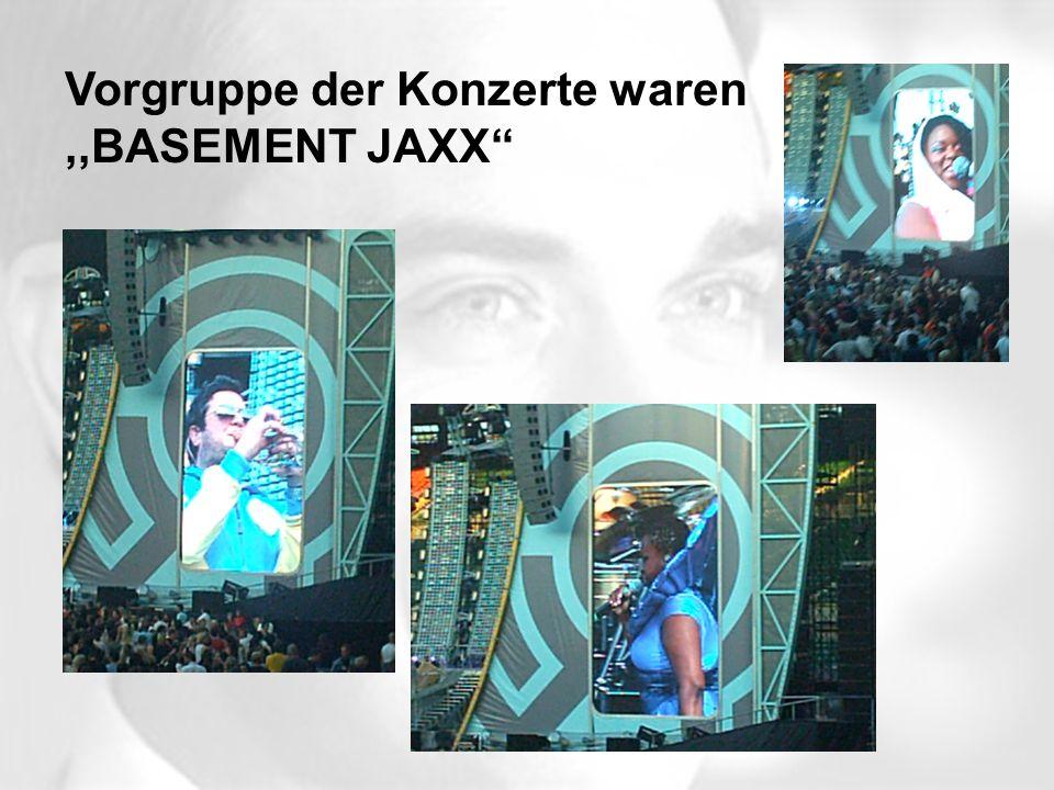 Vorgruppe der Konzerte waren,,BASEMENT JAXX