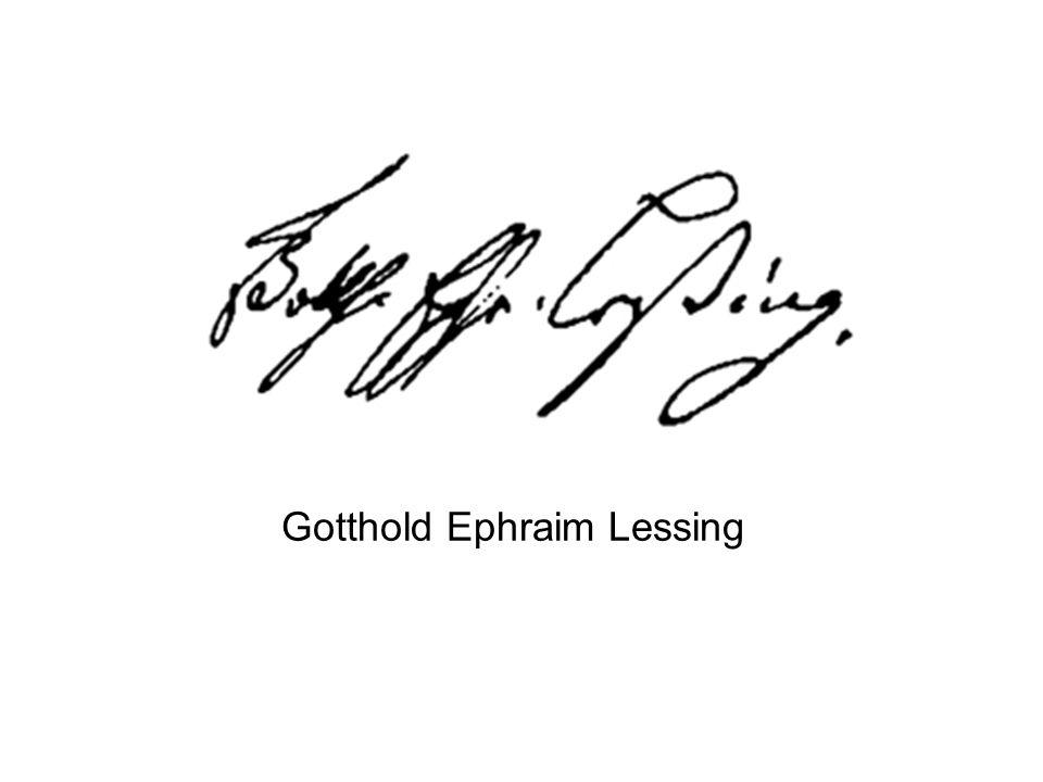 Gotthold Ephraim Lessing 22.01.1729 – 15.02.1781 Sohn eines Pfarrers Medizin- Theologie- und Philosophiestudium Kontakt zu Theatergruppen ( F.