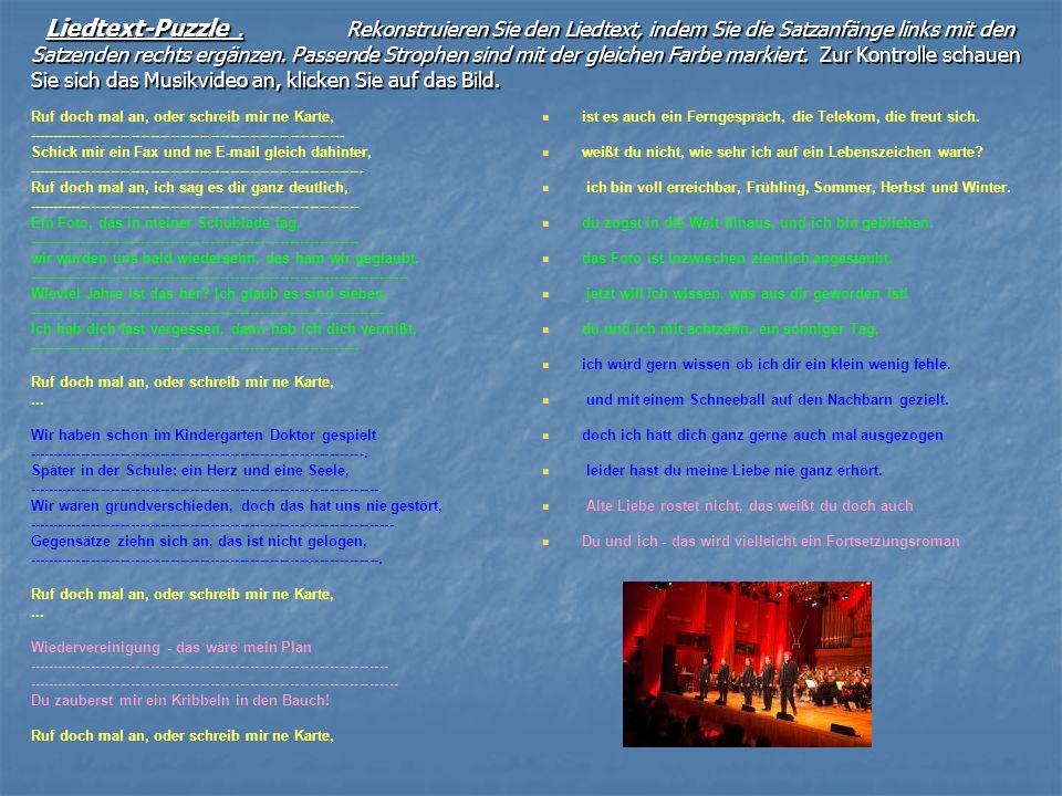 Liedtext-Puzzle. Rekonstruieren Sie den Liedtext, indem Sie die Satzanfänge links mit den Satzenden rechts ergänzen. Passende Strophen sind mit der gl