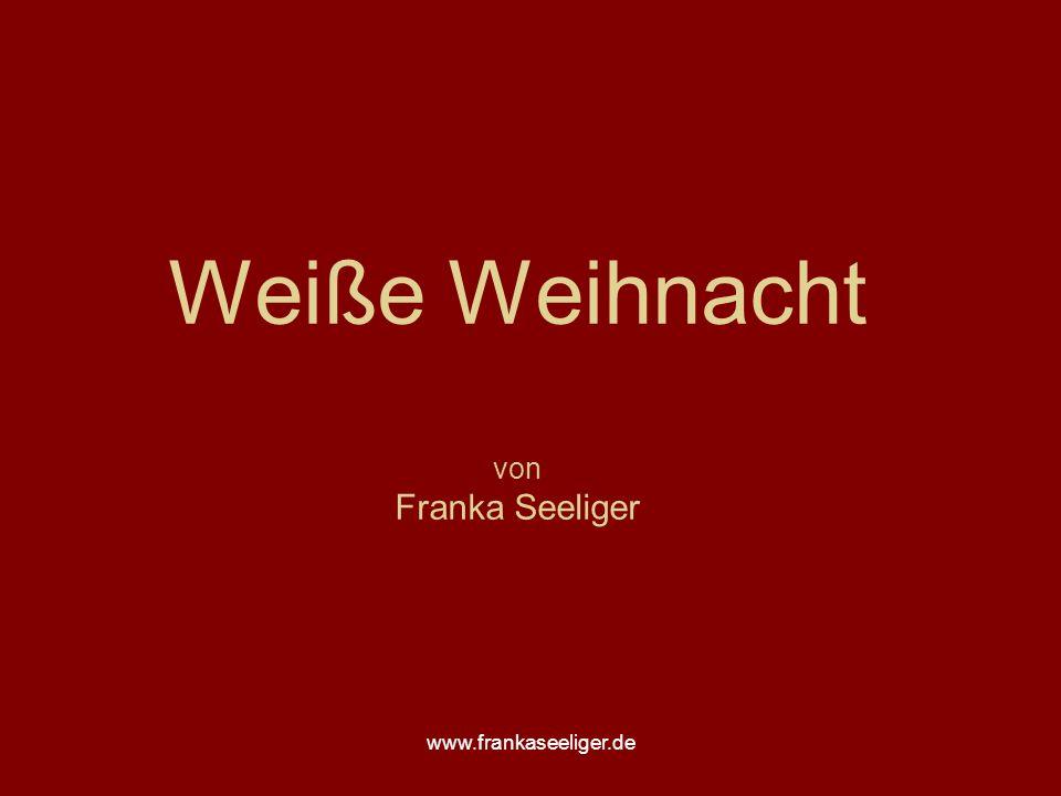 www.frankaseeliger.de Weiße Weihnacht von Franka Seeliger