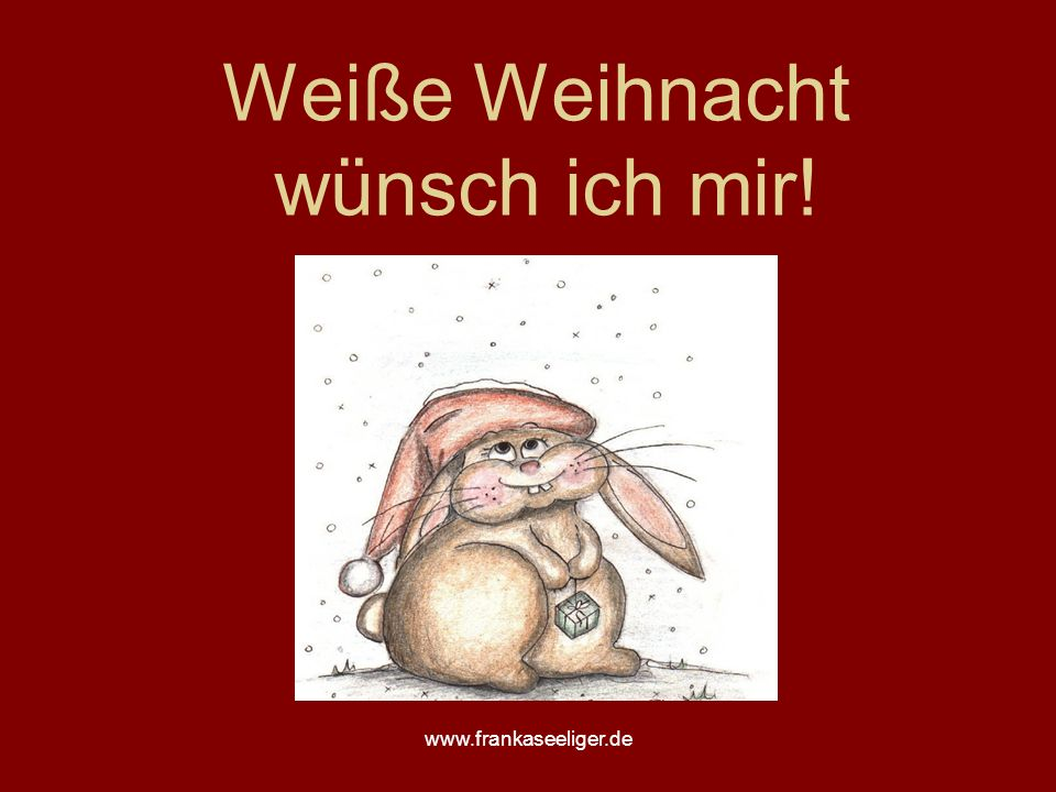 Weiße Weihnacht wünsch ich mir!