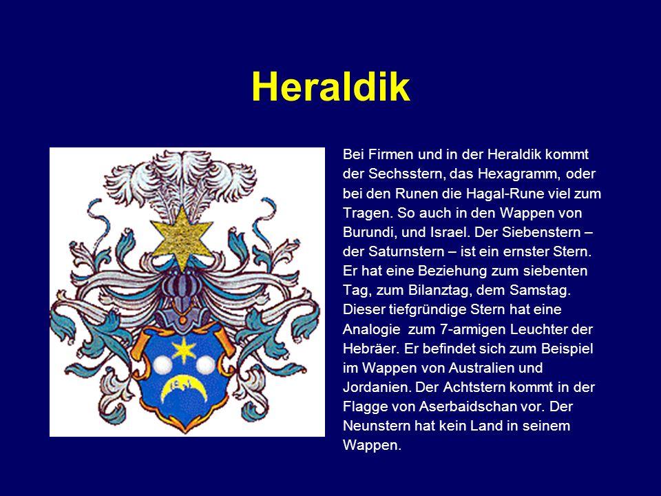 Heraldik Bei Firmen und in der Heraldik kommt der Sechsstern, das Hexagramm, oder bei den Runen die Hagal-Rune viel zum Tragen. So auch in den Wappen