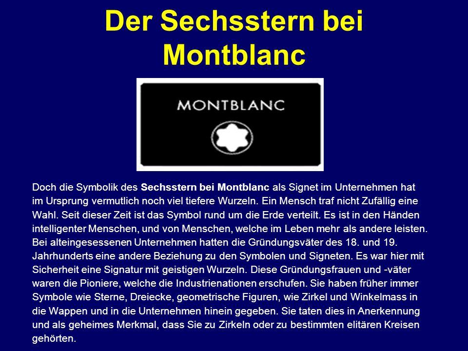 Der Sechsstern bei Montblanc Doch die Symbolik des Sechsstern bei Montblanc als Signet im Unternehmen hat im Ursprung vermutlich noch viel tiefere Wur