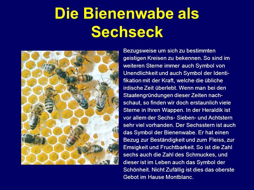 Die Bienenwabe als Sechseck Bezugsweise um sich zu bestimmten geistigen Kreisen zu bekennen. So sind im weiteren Sterne immer auch Symbol von Unendlic