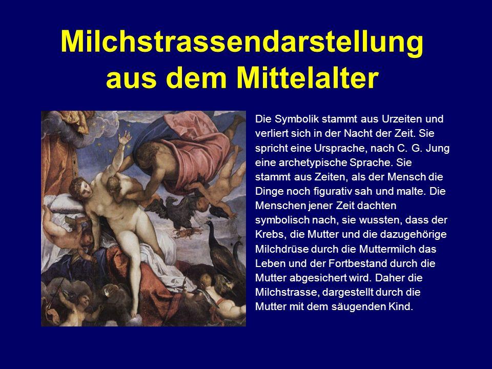 Milchstrassendarstellung aus dem Mittelalter Die Symbolik stammt aus Urzeiten und verliert sich in der Nacht der Zeit. Sie spricht eine Ursprache, nac