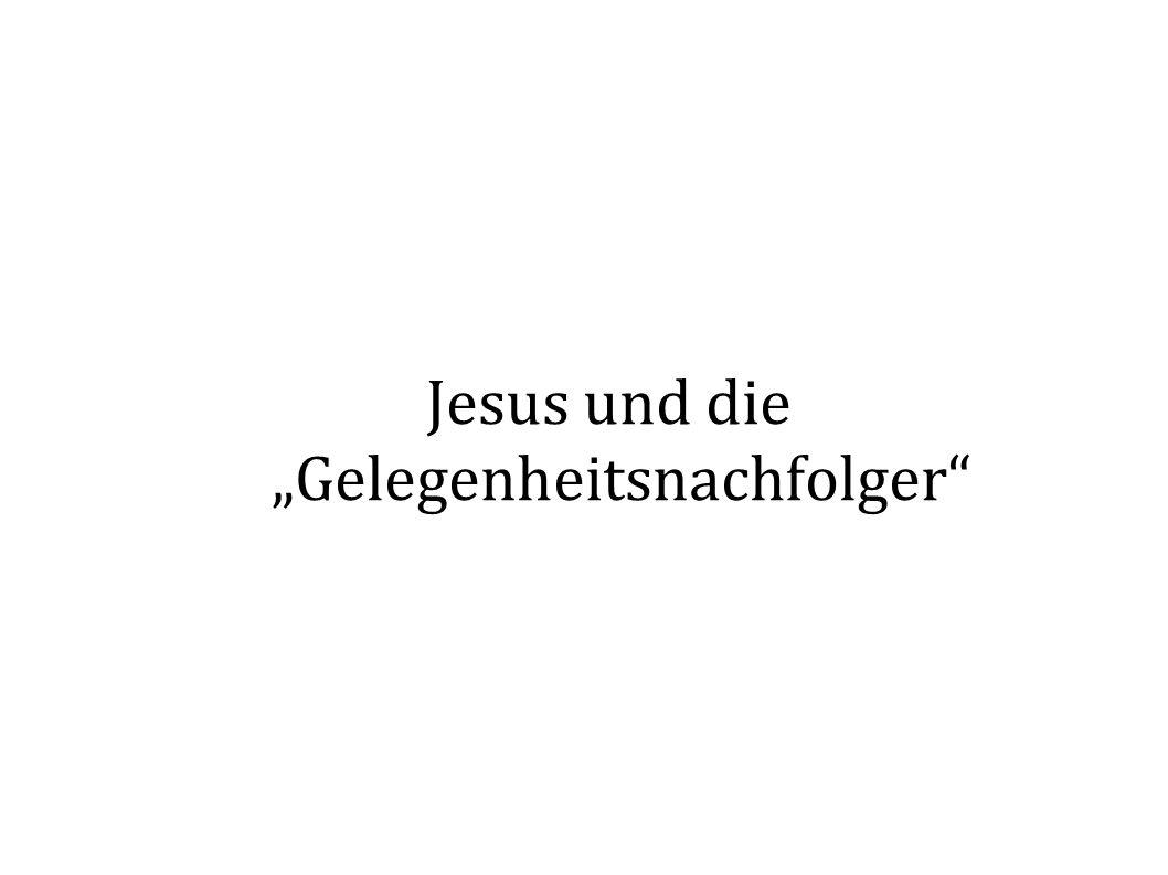 Jesus und die Gelegenheitsnachfolger