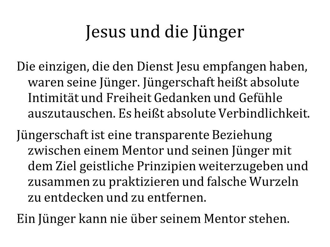Jesus und die Jünger Die einzigen, die den Dienst Jesu empfangen haben, waren seine Jünger.