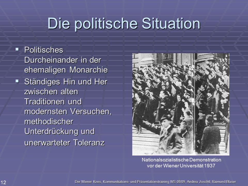 Der Wiener Kreis, Kommunikations- und Präsentationstraining WS 08/09, Andrea Joschtl, Raimund Blaser 12 Die politische Situation Politisches Durcheina